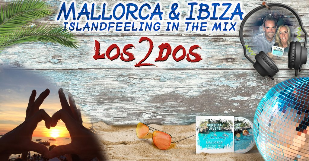 Los2dos Mallorca & Ibiza Island Feeling in the mix